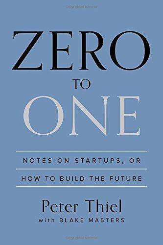 Peter Thiel: Zero to One