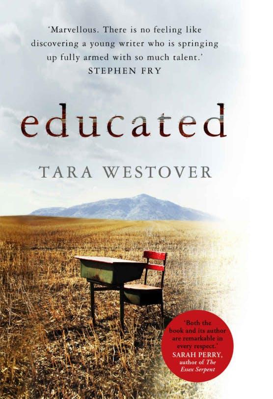 Educated - Tara Westover.