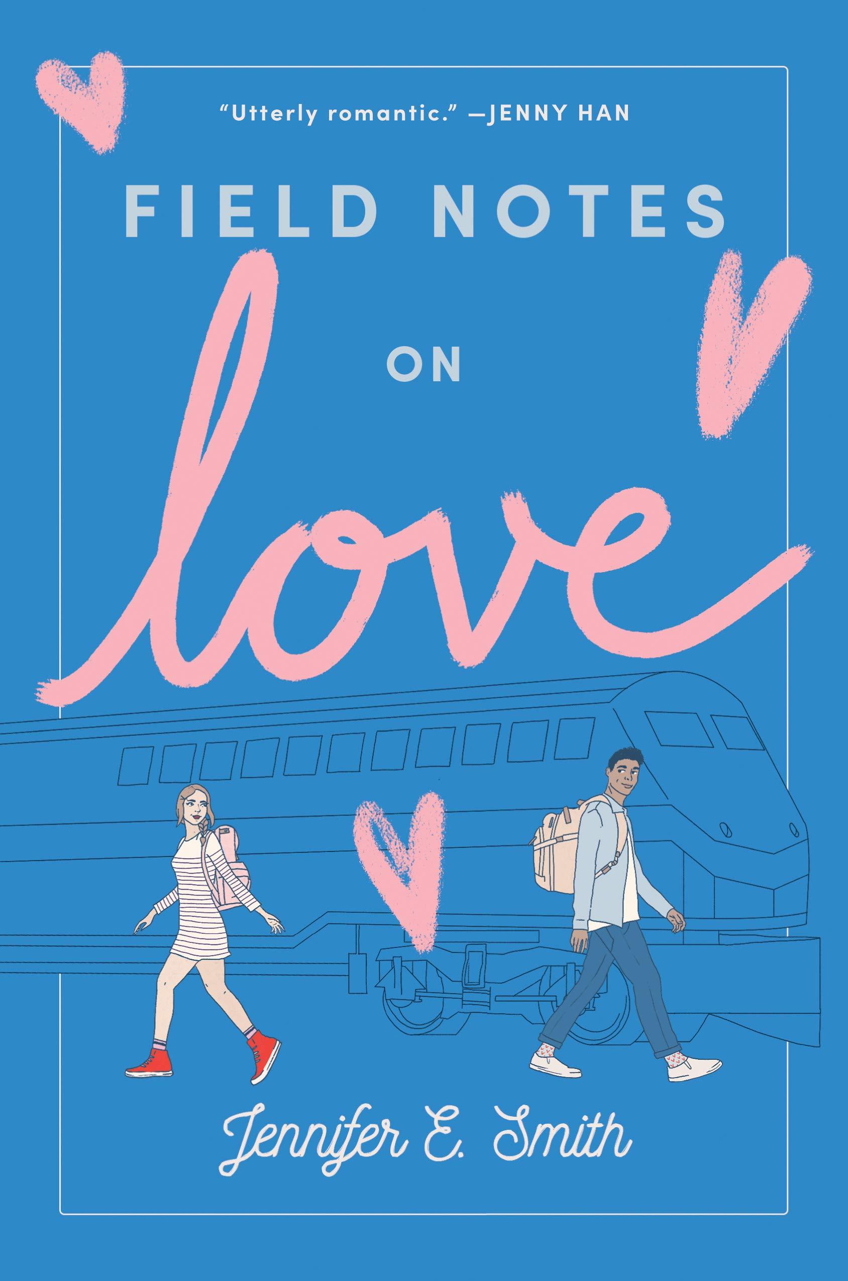 Field Notes on Love – Jennifer E. Smith